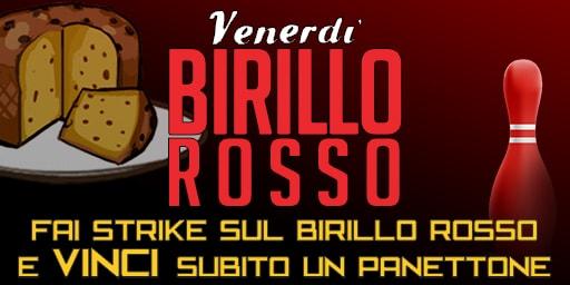 VENERDI' IL BIRILLO ROSSO